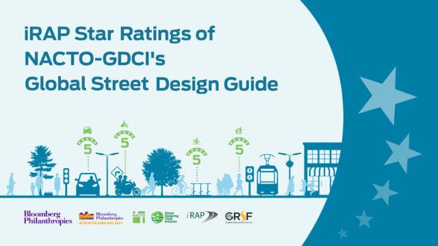 Рейтинг iRAP Глобального руководства по дизайну улиц NACTO-GDCI теперь доступен на нескольких языках