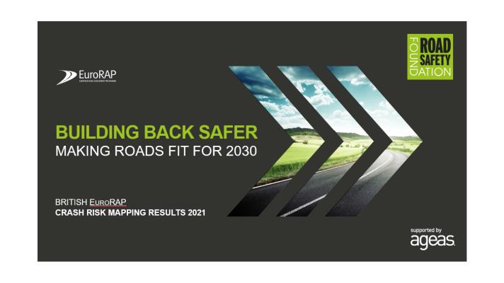 British EuroRAP Results 2021: Building Back Safer – Making Roads Fit for 2030