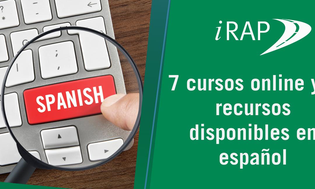 7 cursos online y 6 recursos disponibles en español